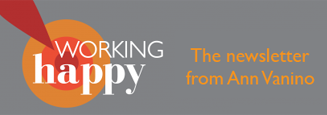 Working Happy Newsletter from Ann Vanino Coaching