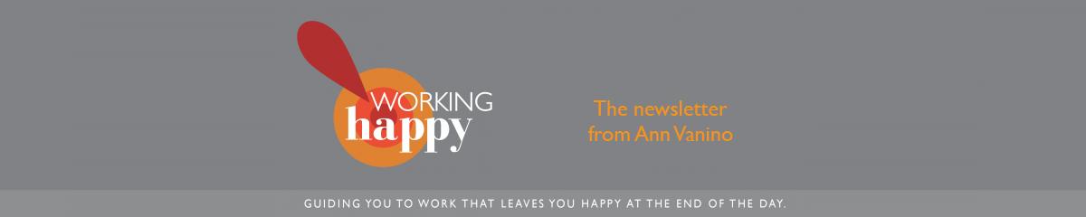 Working Happy Newsletter from Ann Vanino